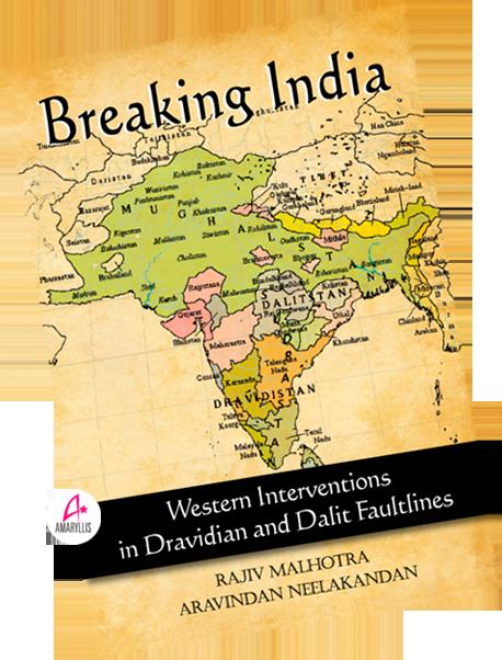 breaking india rajeev melhothra aravindhan nilakandan dravidian dalit us church christianity