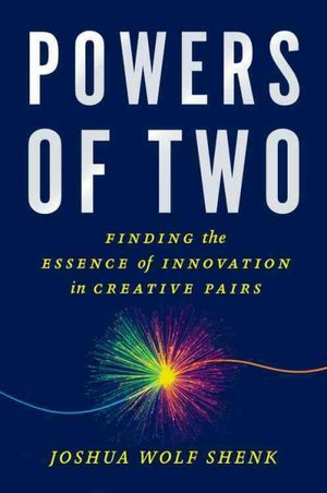 Powers_Of_Two_Joshua_Wolf_Shenk_Books_People_Creative_Innovation