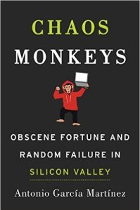 Chaos Monkeys_Book_Obscene Fortune and Random Failure in Silicon Valley